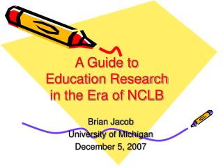 A Guide to  Education Research  in the Era of NCLB