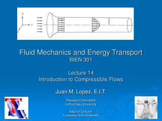 Fluid Mechanics and Energy Transport BIEN 301 Lecture 14 Introduction to Compressible Flows