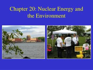 Chapter 20: Nuclear Energy and the Environment