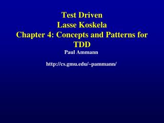 Test Driven Lasse Koskela Chapter 4: Concepts and Patterns for TDD