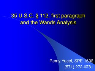 35 U.S.C.   112, first paragraph and the Wands Analysis