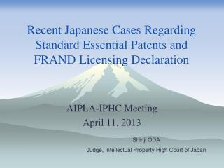 Recent Japanese Cases Regarding Standard Essential Patents and FRAND Licensing Declaration