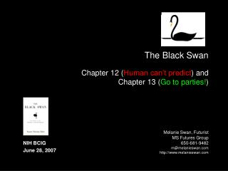 The Black Swan   Chapter 12 Human can t predict and  Chapter 13 Go to parties