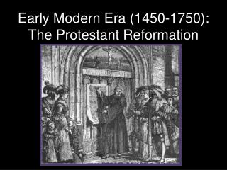 Early Modern Era (1450-1750): The Protestant Reformation