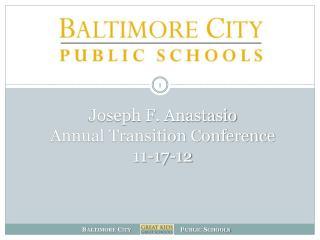 Joseph F. Anastasio Annual Transition Conference  11-17-12