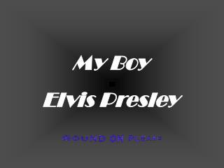 My Boy Elvis Presley