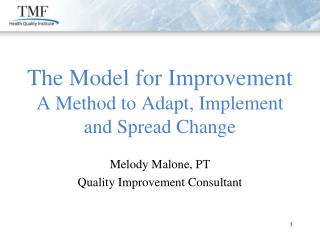 Melody Malone, PT Quality Improvement Consultant Hello!   I  am pleased to be joining you.