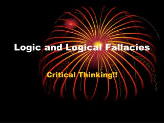 Logic and Logical Fallacies