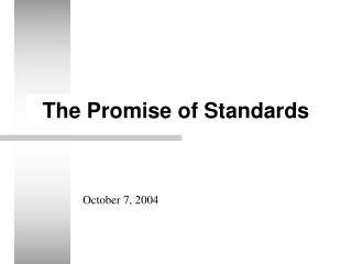 The Promise of Standards