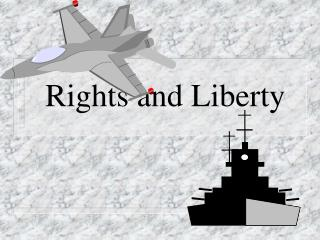 Rights and Liberty