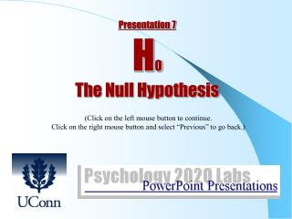 Presentation 7 H 0 The Null Hypothesis