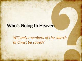 Who�s Going to Heaven