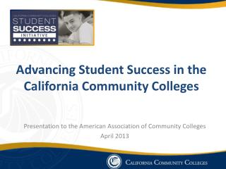 Advancing Student Success in the California Community Colleges