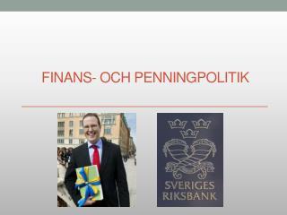 FINANS- OCH Penningpolitik