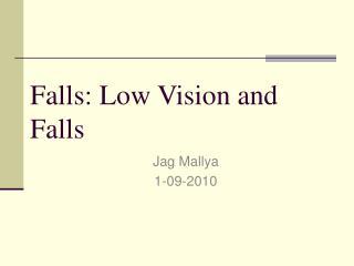 Falls: Low Vision and Falls