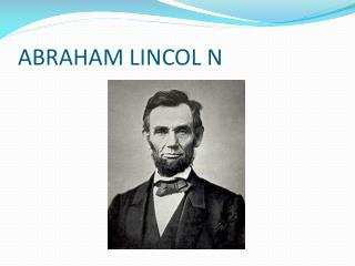 ABRAHAM LINCOL N