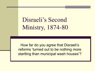 Disraeli s Second Ministry, 1874-80