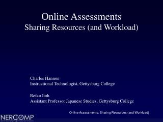 Online Assessments Sharing Resources (and Workload)