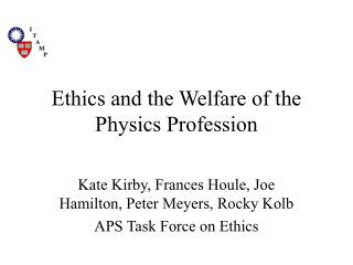 Ethics and the Welfare of the Physics Profession