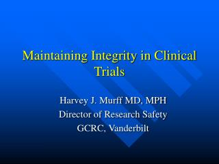 Maintaining Integrity in Clinical Trials