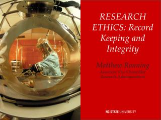 RESEARCH ETHICS: Record Keeping and Integrity