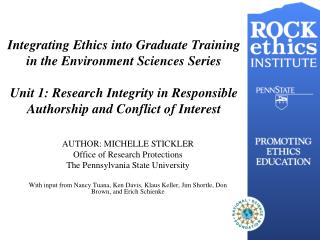 Integrating Ethics into Graduate Training in the Environment Sciences Series Unit 1: Research Integrity in Responsible