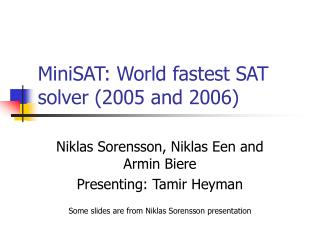 MiniSAT: World fastest SAT solver (2005 and 2006)