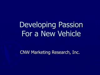 Developing Passion For a New Vehicle