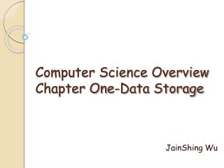 Computer Science Overview Chapter One-Data Storage