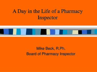 A Day in the Life of a Pharmacy Inspector