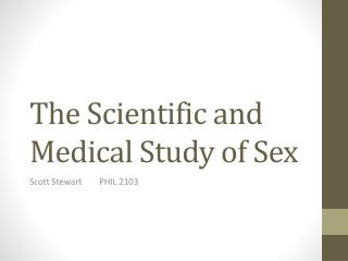 The Scientific and Medical Study of Sex