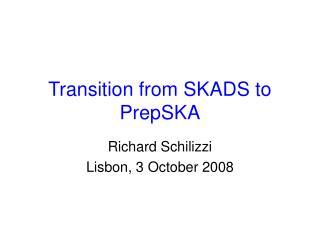 Transition from SKADS to PrepSKA