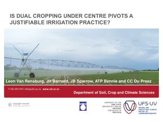 Is dual cropping under centre pivots a justifiable irrigation practice?