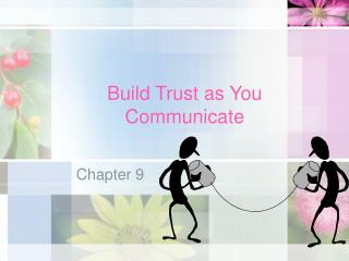 Build Trust as You Communicate