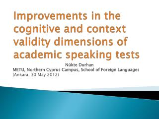 Improvements in the cognitive and context validity dimensions of academic speaking tests