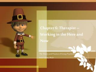 Chapter 6: Therapist   Working in the Here and Now