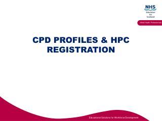 CPD PROFILES & HPC REGISTRATION