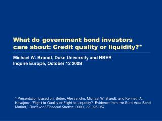 What do government bond investors care about: Credit quality or liquidity?*