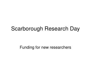 Scarborough Research Day
