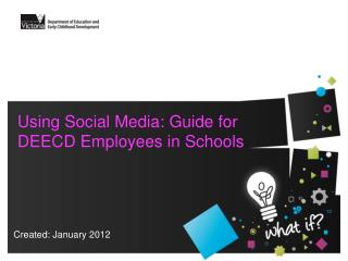 Using Social Media: Guide for  DEECD Employees in Schools