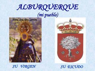 ALBURQUERQUE (mi pueblo)