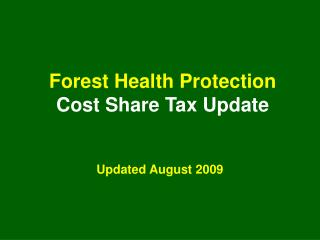 Forest Health Protection  Cost Share Tax Update