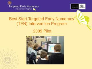 Best Start Targeted Early Numeracy (TEN) Intervention Program    2009 Pilot
