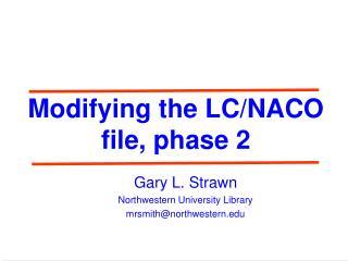 Modifying the LC/NACO file, phase 2
