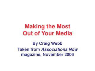 Making the Most Out of Your Media