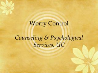 Worry Control Counseling & Psychological Services, UC