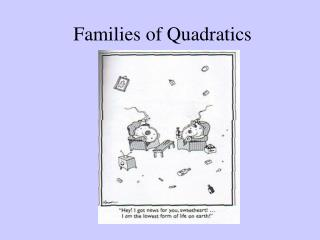Families of Quadratics