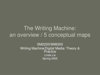 The Writing Machine: an overview / 5 conceptual maps