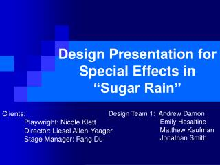 "Design Presentation for Special Effects in ""Sugar Rain"""