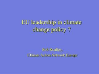 EU leadership in climate change policy  ?